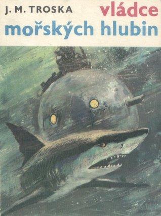 Vládce mořských hlubin  by  J.M. Troska