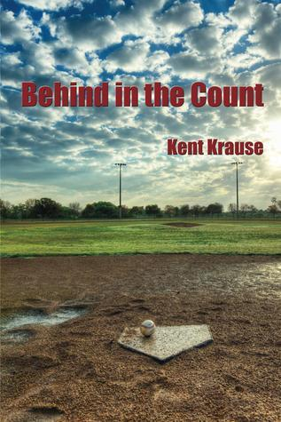 Behind in the Count Kent Krause