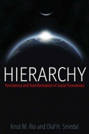 Hierarchy: Persistence and Transformation in Social Formations  by  Knut M. Rio