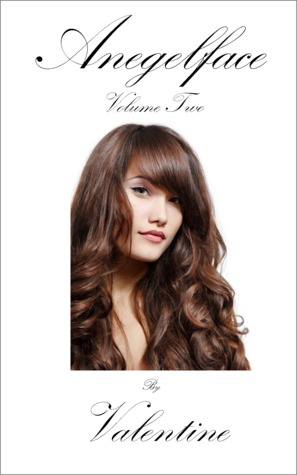 Angelface Volume Two (Angelface, #2)  by  Valentine,