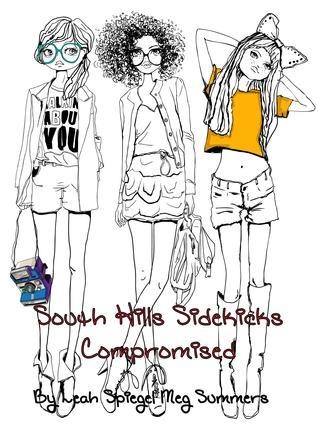 Compromised (South Hills Sidekicks, #3)  by  Leah Spiegel