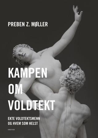 Kampen om voldtekt: Ekte voldtektsmenn og hvem som helst  by  Preben Z. Møller