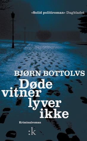 Døde vitner lyver ikke (Jo Kaasa #5) Bjørn Bottolvs