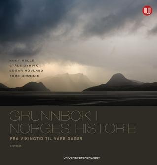 Grunnbok i Norges historie: Fra vikingtid til våre dager Knut Helle