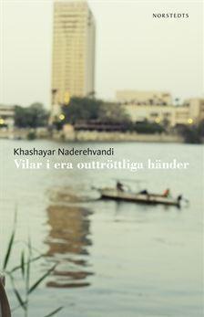 Vilar i era outtröttliga händer  by  Khashayar Naderehvandi