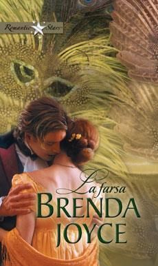 La farsa (Dinastía de Warenne, #7) Brenda Joyce