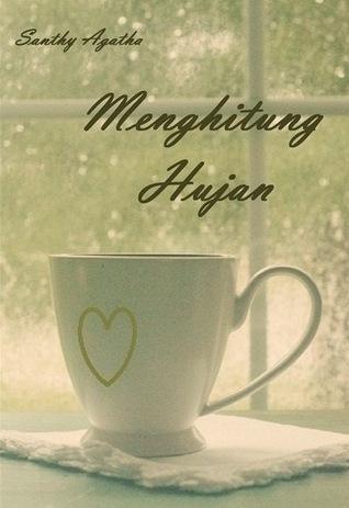 Menghitung Hujan  by  Santhy Agatha