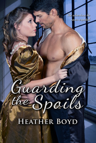 Guarding The Spoils (The Wild Randalls, #3)  by  Heather Boyd