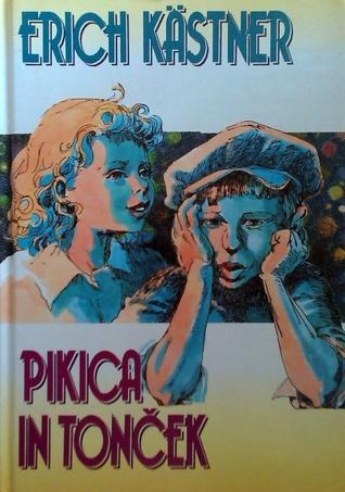 Pikica in Tonček  by  Erich Kästner