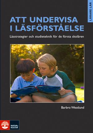 Att undervisa i läsförståelse Barbro Westlund
