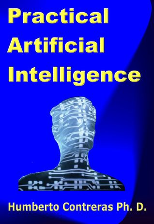 Practical Artificial Intelligence Humberto Contreras