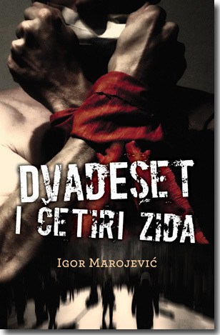 Dvadeset i četiri zida  by  Igor Marojević