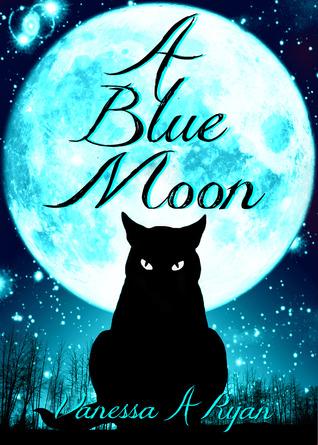 A Blue Moon Vanessa A. Ryan