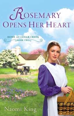 Rosemary Opens Her Heart  (Home at Cedar Creek #2)  by  Naomi King