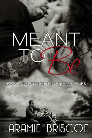 Meant to Be (Heaven Hill, #1) Laramie Briscoe