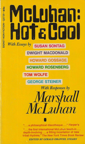 McLuhan: Hot & Cool  by  Gerald Emanuel Stearn