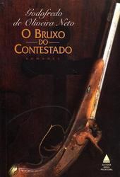 O Bruxo do Contestado Godofredo de Oliveira Neto