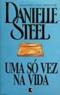 Uma Só Vez na Vida  by  Danielle Steel