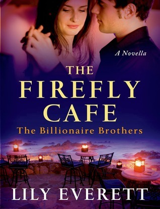 The Firefly Cafe (Billionaire Brothers, #1) Lily Everett