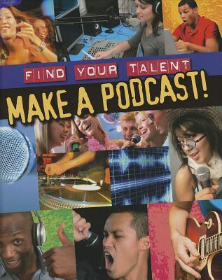 Make a Podcast!  by  Matt Anniss