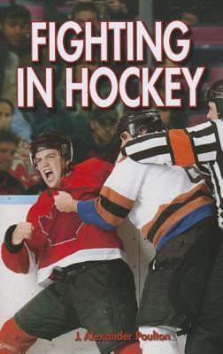 Fighting in Hockey  by  J Alexander Poulton