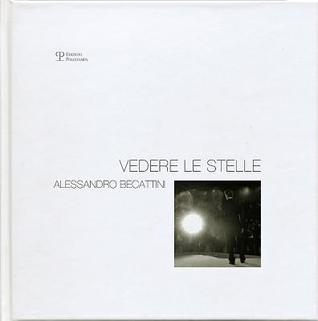 Vedere Le Stelle  by  Alessandro Becattini