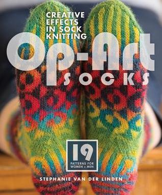 Op-Art Socks: Creative Effects in Sock Knitting  by  Stephanie van der Linden