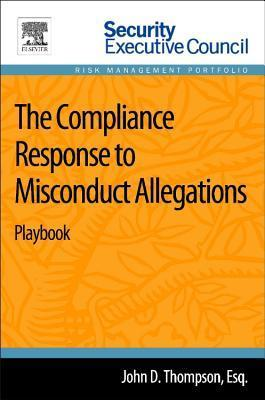 The Compliance Response to Misconduct Allegations: Playbook John D Thompson