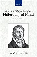 Commentary on Hegels Philosophy of Mind  by  Michael Inwood