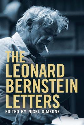The Leonard Bernstein Letters Leonard Bernstein
