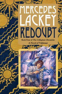 Redoubt: Book Four of the Collegium Chronicles (A Valdemar Novel) Mercedes Lackey