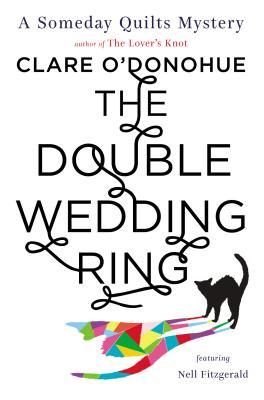 The Double Wedding Ring (Someday Quilts Mysteries, #5) Clare ODonohue
