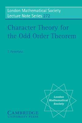 Character Theory for the Odd Order Theorem  by  T. Peterfalvi