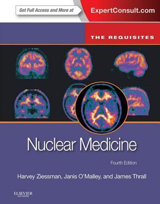 Nuclear Medicine: The Requisites: The Requisites  by  Harvey A. Ziessman