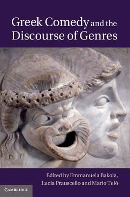 Greek Comedy and the Discourse of Genres  by  Emmanuela Bakola