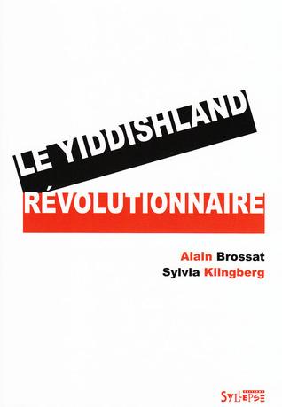 Le Yiddishland Révolutionnaire Alain Brossat