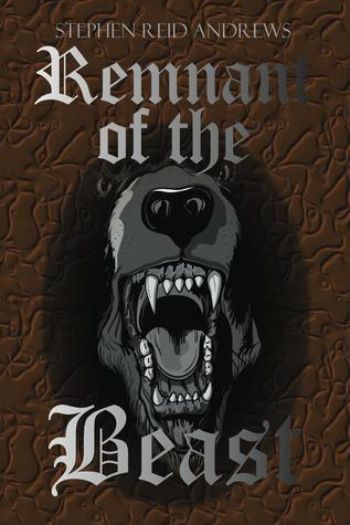 Remnant of the Beast  by  Stephen Reid Andrews