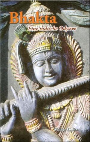 Bhakta - Eine indische Odysee  by  Walther Eidlitz