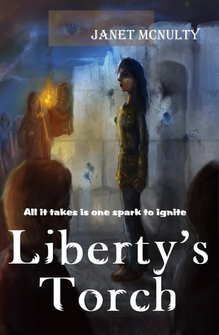 Libertys Torch (Dystopia, #3) Janet McNulty