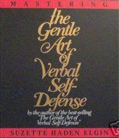 Mastering the Gentle Art of Verbal Self Defense  by  Suzette Haden Elgin