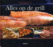 Webers Alles op de grill  by  Miriam en Jan Glæsel