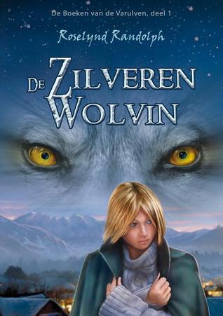 De zilveren wolvin (De boeken van de Varulven, #1)  by  Roselynd Randolph