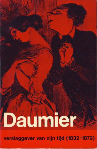Daumier. verslaggever van zijn tijd J.R. Kist