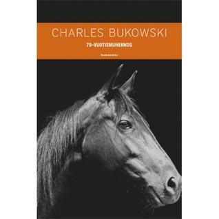 70-vuotismuhennos  by  Charles Bukowski