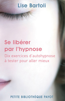 Se libérer par lhypnose Lise Bartoli