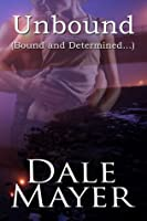 Unbound  by  Dale Mayer