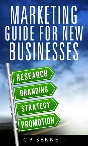 Marketing Guide For New Businesses C.P. Sennett