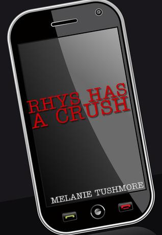 Rhys Has a Crush  by  Melanie Tushmore
