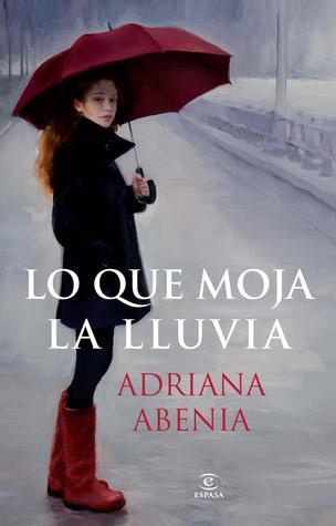 Lo que moja la lluvia  by  Adriana Abenia