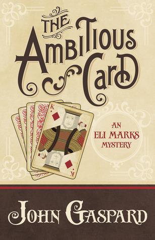 The Ambitious Card (An Eli Marks Mystery, #1) John Gaspard